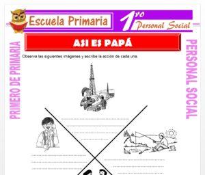 Ficha de Así es Papa para Primero de Primaria