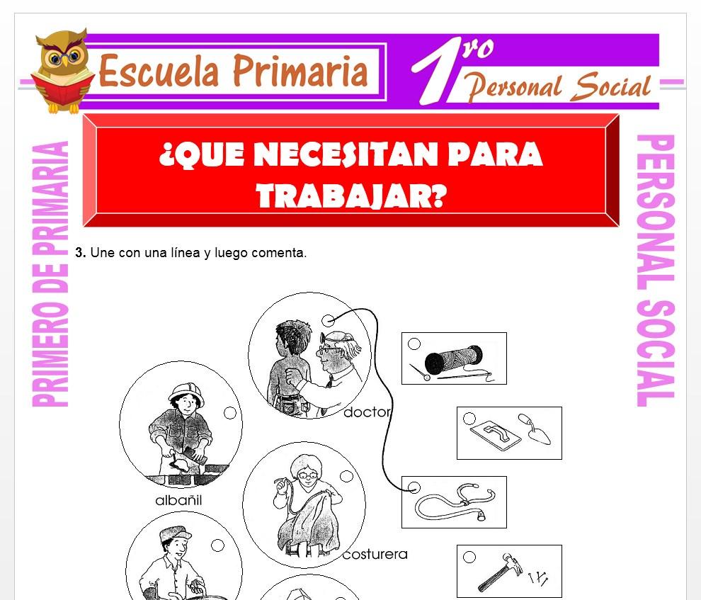 Ficha de Que Necesitan para Trabajar para Primero de Primaria