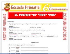 Modelo de la Ficha de El Prefijo Bi - Pro - y Pre para Sexto de Primaria